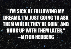 dreams, quotes, the4519, mitch hedberg